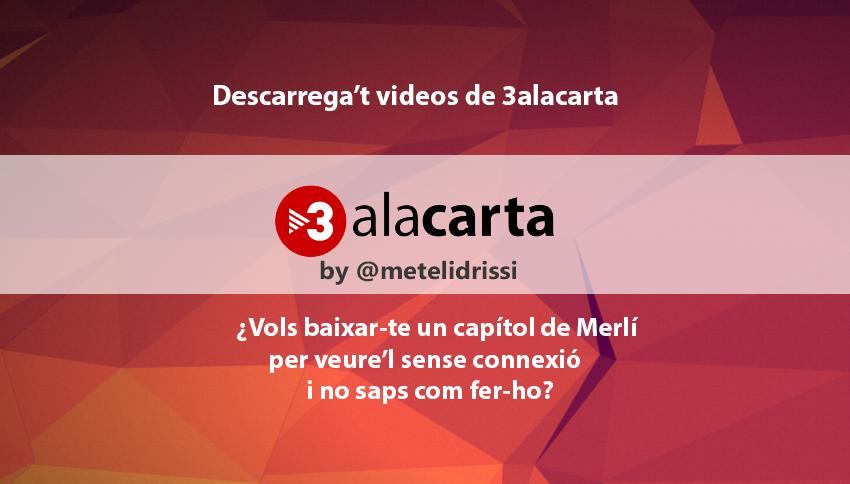 Aplicació web per baixar-se vídeos de 3alacarta, fàcil i ràpid