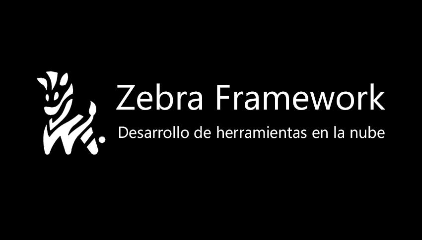 Desarrollando Zebra Framework para mis proyectos